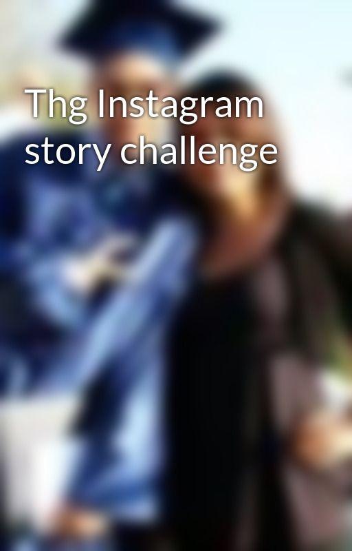 Thg Instagram story challenge by DaralynElizabethJohn