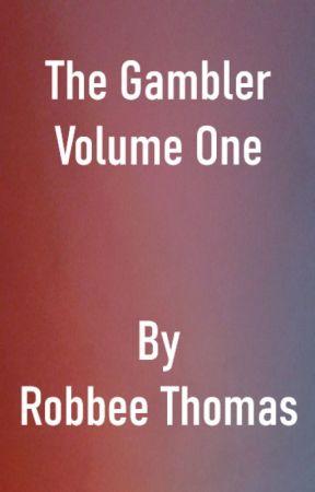 The Gambler Vol. 1 by RobbeeThomas