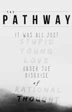 The Pathway by AmateurScribbler