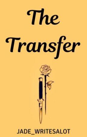 The Transfer  by jade_writesalot