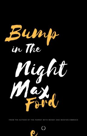 Bump in The Night by maxforde