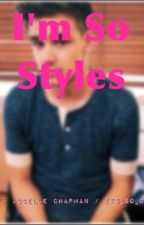 I'm So Styles (A 1D Fan Fiction) ON HOLD by oldschoolove
