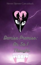 Demise Premise: Or So I Thought (Expired Empires #1) by Heron Djenne Canvasback by tdbyjw