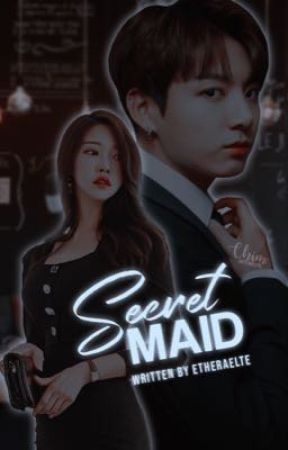 Secret maid | jungkook ✔ by -exquisitegoo