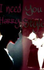 I Need You Harry Styles by Dreamina