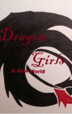 Dragon Girls: A New World by TheDragonsPencil