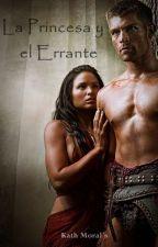 La Princesa y el Errante, el origen de la leyenda. by AgathaBoBardi