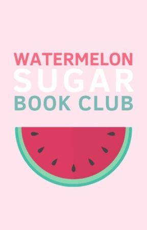Watermelon Sugar Book Club by imtotallynotokay