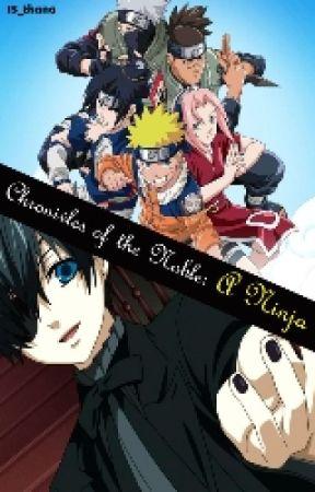 Chronicles Of The Noble: A Ninja (Black Butler x Naruto