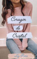 Corazón de Cristal (#1 Saga Cristal) by LizzySMJ