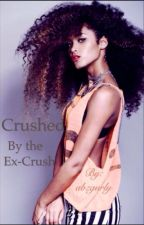 Crushed By the Ex-Crush by briziee