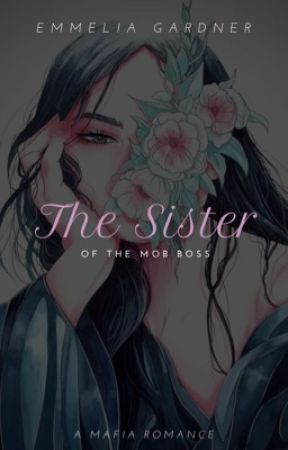 The Sister of The Mob Boss by wattxem