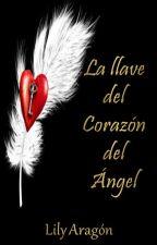 La Llave del corazón de un Angel by LilyanAragon