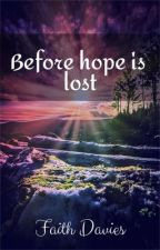 Before hope is lost by faithdavies