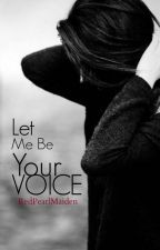 Let Me Be Your Voice by RedPearlMaiden