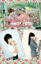 I Fell Inlove With My Bestfriend's Lover by AKiRA383