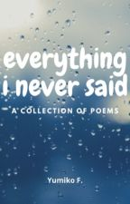 everything i never said by Mielai__
