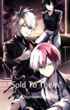 Sold To Them (Todobakudeku) by XxDepressed_BeanxX
