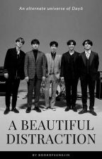 A Beautiful Distraction (Day6) by Bookofsungjin