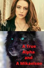 A True Alpha and A Mikaelson by whitelighterwitch72