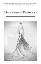 Abandoned Princess by KissesOcean