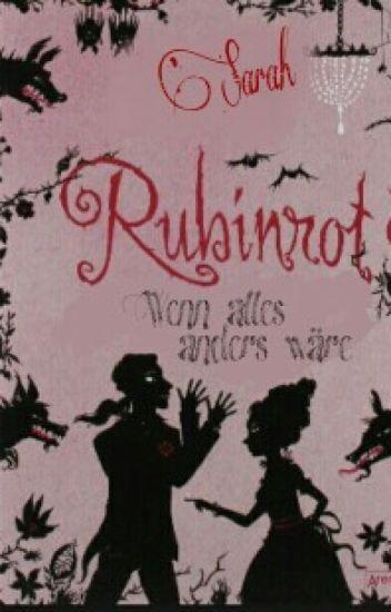Rubinrot - Wenn alles anders wäre