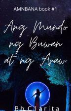 Ang Mundo ng Buwan at ng Araw by BbC1arita