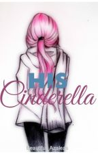 His cinderella (A sasusaku fanfiction) by sweetangelicprincess