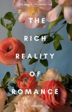 The Rich Reality of Romance by vellistic