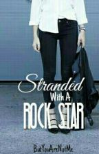 Stranded With A Rock Star by Thea_Amazons