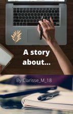 A story about... by Cla_risse_M_18