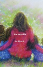 The Step Child by Rissrob