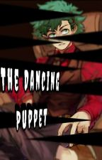 The Dancing Puppet [Completed] |Seme Dekubowl  by Uncreativity101