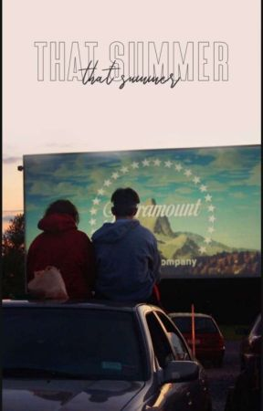 That Summer // On Hold Until Love, Valentine Is Completed by alexeischerryslurpee