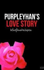 Purpleyhan's Lovestory by bluefountainpen