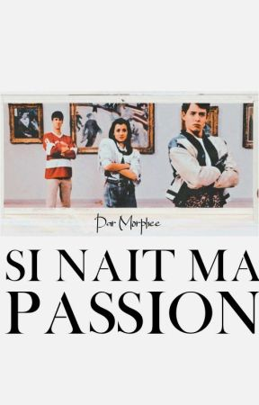 SI NAIT MA PASSION  by MORPHEE-