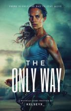 The Only Way by Kelseyx_