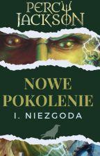 Percy Jackson - Nowe Pokolenie - Niezgoda. by CzarnyKruk