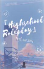 Highschool Roleplay by Berri_Bean_uwu
