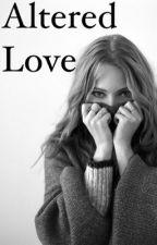Altered Love - Rewritten by heyimcubesmp