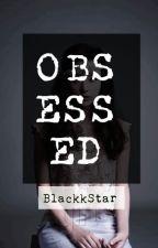 Obsessed by BlackkStar