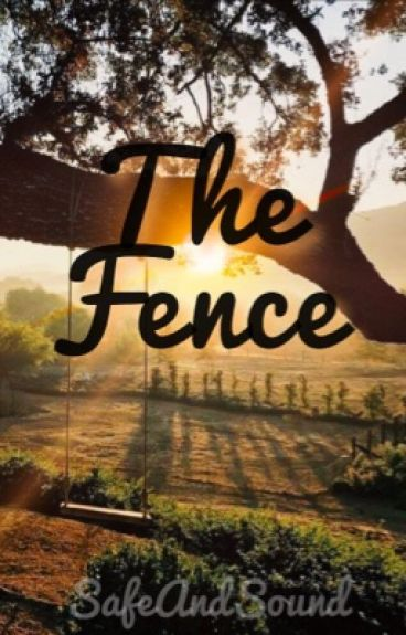 The fence. phanfiction