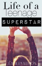 Life of a Teenage Super Star [#Wattys2016] by Laurenalison