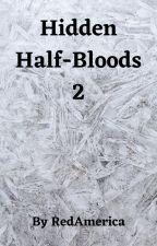 Hidden Half-Bloods 2 (Re-Do) by RedAmerica