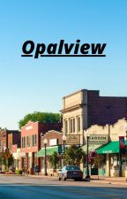Opalview by Untoldstory67