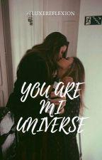 Tu Eres Mi Universo by Luxereflexion