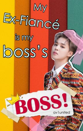 My Ex-fiancé is My Boss's BOSS! by av1united