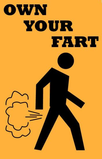 OWN YOUR FART