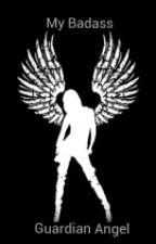 My Badass Guardian Angel by TheJadeNeil