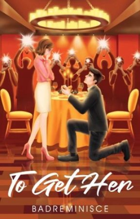 To Get Her [To be Published under PSICOM] by BadReminisce